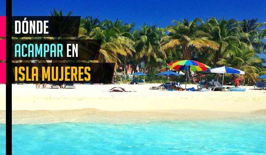 Acampar en Isla Mujeres 2018