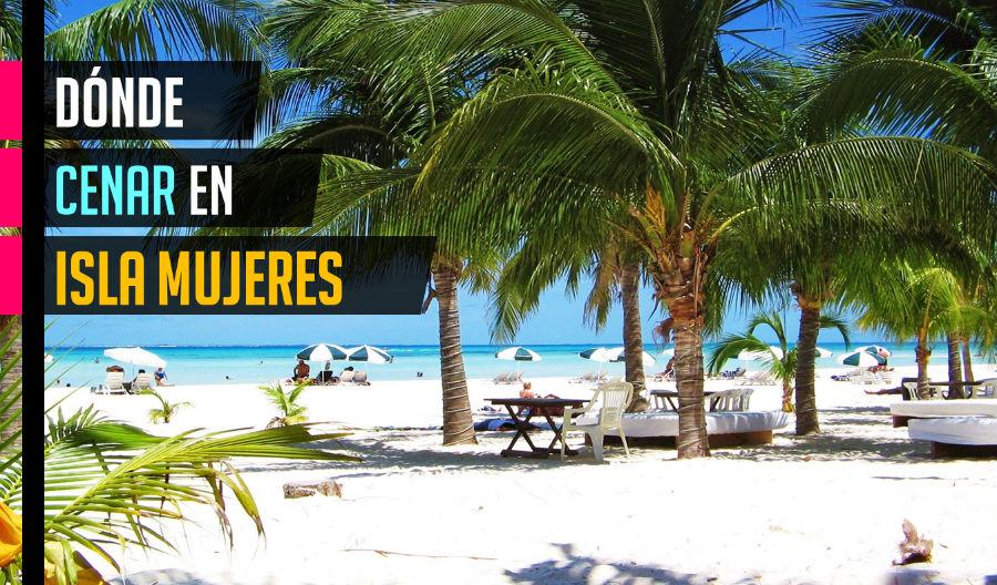 Dónde cenar en Isla Mujeres